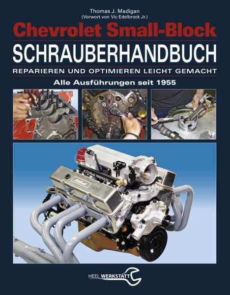 Chevrolet Small-Block · Schrauberhandbuch #2# Reparieren und optimieren leicht gemacht