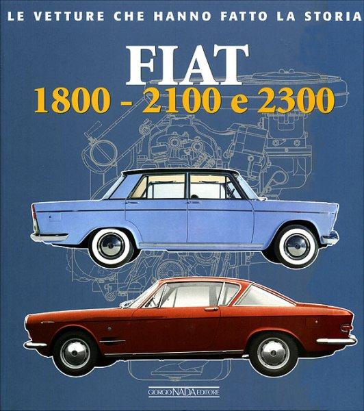Fiat 1800 · 2100 · 2300 #2# Le vetture che hanno fatto la storia