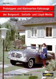 Prototypen und Kleinserien-Fahrzeuge der Borgward-, Goliath- und Lloyd-Werke