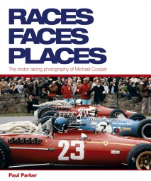Races · Faces · Places #2# The motor racing photography of Michael Cooper