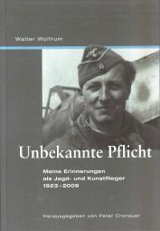 Unbekannte Pflicht #2# Meine Erinnerungen als Jagd- und Kunstflieger 1923-2009
