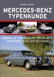 Mercedes-Benz · Typenkunde #2# Oberklasse von 1951 bis 1972 · Luxusklasse, S-, SL- und SLC-Klasse