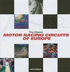 The Classic Motor Racing Circuits of Europe