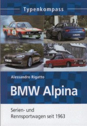 BMW Alpina · Typenkompass #2# Serien- und Rennsportwagen seit 1963
