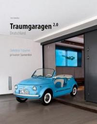 Traumgaragen Deutschland 2.0 #2# Gelebte Träume privater Sammler