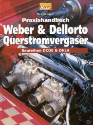 Weber & Dellorto Querstromvergaser · Praxishandbuch #2# Baureihen DCOE & DHLA