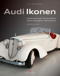 Audi Ikonen #2# Faszinierende Automobile einer bewegten Geschichte