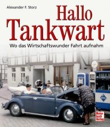 Hallo Tankwart #2# Wo das Wirtschaftswunder Fahrt aufnahm
