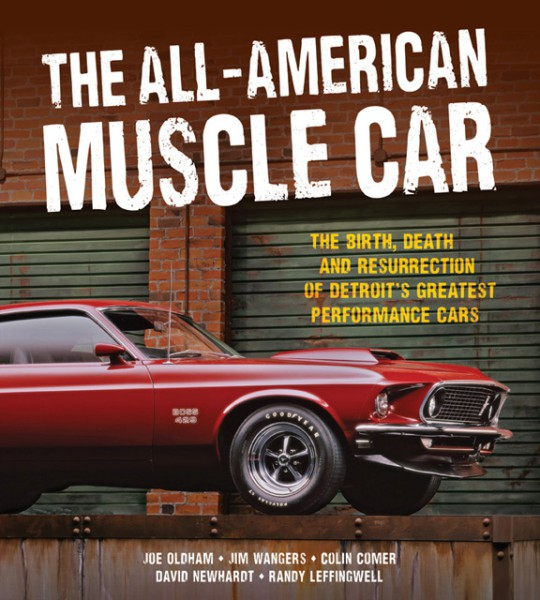 the all-american muscle car birth, death and resurrection of