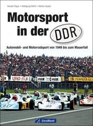 Motorsport in der DDR #2# Automobil- und Motorradsport von 1949 bis zum Mauerfall