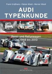 Audi · Typenkunde #2# Renn- und Rallyewagen von 1968 bis 2013
