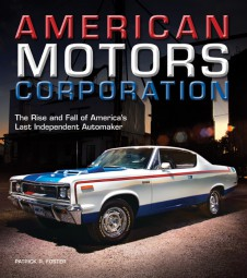 American Motors Corporation #2# The Rise and Fall of America's Last Independent Automaker