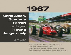 1967 · Chris Amon, Scuderia Ferrari #2# and a year of living dangerously