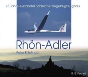 Rhön-Adler #2# 75 Jahre Alexander Schleicher Segelflugzeugbau