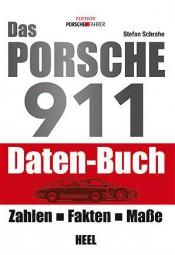 Das Porsche 911 Daten-Buch #2# Zahlen · Fakten · Maße