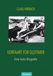 Vorfahrt für Oldtimer #2# Eine Auto-Biografie