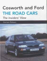 Cosworth and Ford · The Road Cars #2# The Insiders' View