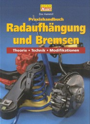 Radaufhängung und Bremsen · Praxishandbuch #2# Theorie · Technik · Modifikation