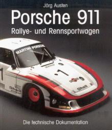 Porsche 911 Rallye- und Rennsportwagen #2# Die technische Dokumentation
