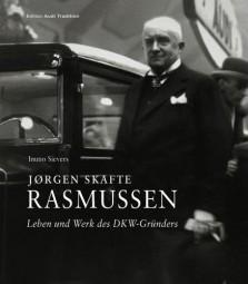 Jørgen Skafte Rasmussen #2# Leben und Werk des DKW-Gründers