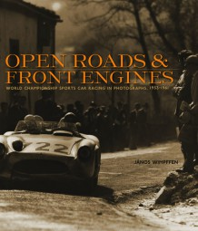 Open Roads and Front Engines #2# The World Sports Car Championship in Photographs, 1953-1961