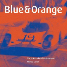 Blue & Orange #2# The History of Gulf in Motorsport · LIMITED EDITION