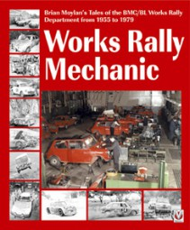 Works Rally Mechanic #2# Brian Moylan's Tales of the BMC/BL Works Rally Department from 1955 to 1979