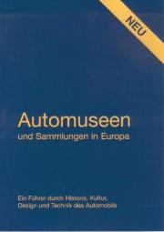 Automuseen und Sammlungen in Europa #2# Ein Führer durch Historie, Kultur, Design & Technik d. Autos