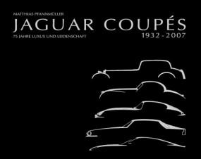 Jaguar Coupés 1932-2007 #2# 75 Jahre Luxus und Leidenschaft