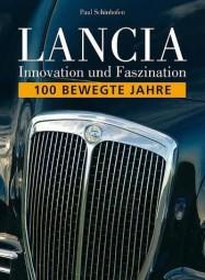 Lancia #2# Innovation und Faszination · 100 bewegte Jahre