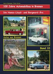 100 Jahre Automobilbau in Bremen #2# Die Hansa-Lloyd- und Borgward-Ära