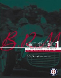 BRM · The Saga of British Racing Motors #2# Volume 1: Front Engined Cars 1945-1960