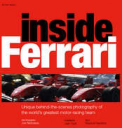 inside Ferrari #2# Unique Behind-the-scenes Photography of the World's Greatest Motor Racing Team
