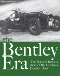 The Bentley Era #2# The fast and furious story of the fabulous Bentley Boys