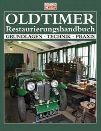 Oldtimer Restaurierungshandbuch #2# Grundlagen · Technik · Praxis