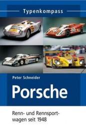 Porsche · Typenkompass #2# Renn- und Rennsportwagen seit 1948