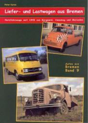 Liefer- und Lastwagen aus Bremen #2# Nutzfahrzeuge seit 1945 von Borgward, Hanomag und Mercedes