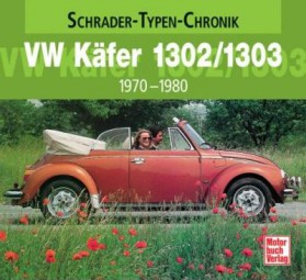 VW Käfer 1302/1303 · 1970-1980 #2# Schrader-Typen-Chronik