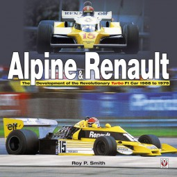 Alpine & Renault #2# The Development of the Revolutionary Turbo F1 Car 1968 to 1979