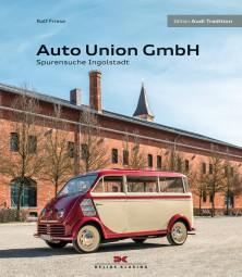 Auto Union GmbH #2# Spurensuche Ingolstadt