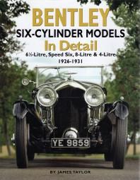 Bentley Six-Cylinder Models In Detail #2# 6½-Litre, Speed Six, 8-Litre & 4-Litre · 1926-1931