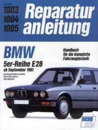 BMW 5er-Reihe E28 (520i 525i 525e 528i M 535i) #2# Reparaturanleitung Band 1003/1004/1005