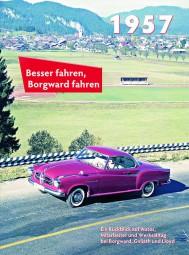 Besser fahren, Borgward fahren · 1957 #2# Ein Rückblick auf Autos, Mitarbeiter und Werksalltag