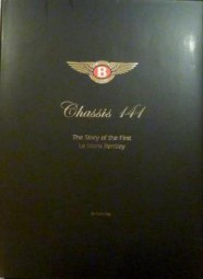 Chassis 141 #2# The Story of the First Le Mans Bentley