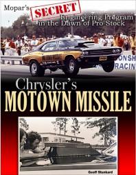 Chrysler's Motown Missile #2# Mopar's Secret Engineering Program at the Dawn of Pro Stock