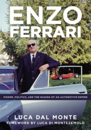 Enzo Ferrari #2# Power, Politics and the Making of an Automotive Empire