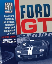 Ford GT #2# How Ford Silenced the Critics, Humbled Ferrari and Conquered Le Mans