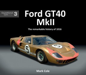 Ford GT40 Mk II #2# The remarkable history of 1016