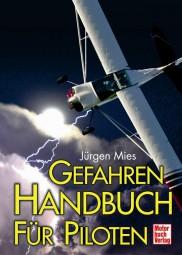 Gefahrenhandbuch für Piloten #2# Verhalten in besonderen Fällen