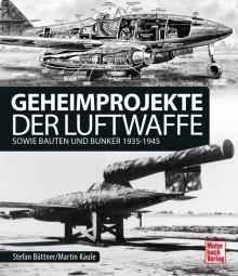 Geheimprojekte der Luftwaffe #2# sowie Bauten und Bunker 1935-1945